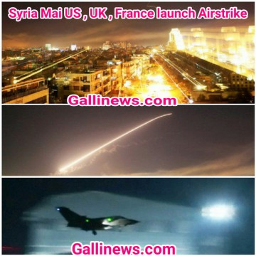 Syria Mai US , UK , France launch Airstrike