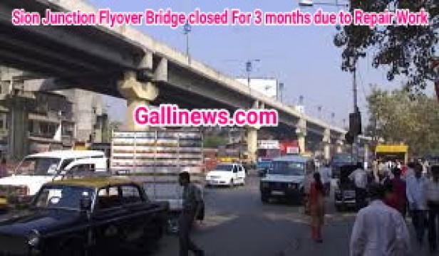 Sion Junction Flyover Bridge Closed For 3 Months Due to Repair Work
