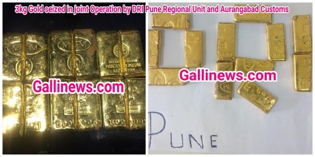 Gold Smuggling. 3kg Gold seized in joint Operation by DRI Pune Regional Unit and Aurangabad Customs