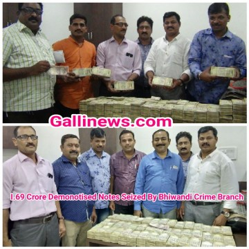 1 69 Crore Banned and  Demonetised Notes Seized by Bhiwandi Crime Branch Unit 2