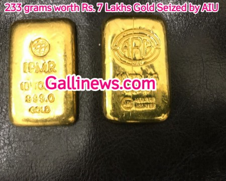 233 grams worth Rs 7 Lakhs Gold Seized by AIU