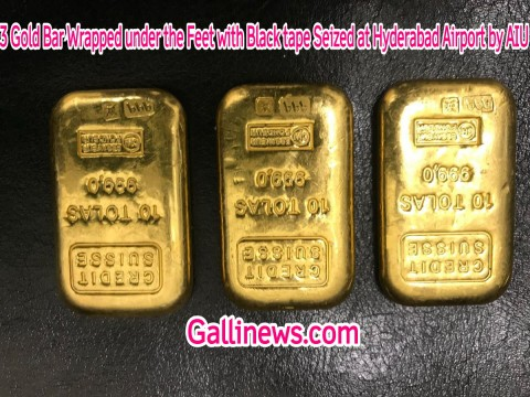 3 Gold Bar Wrapped under the Feet with Black tape Seized at Hyderabad Airport by AIU