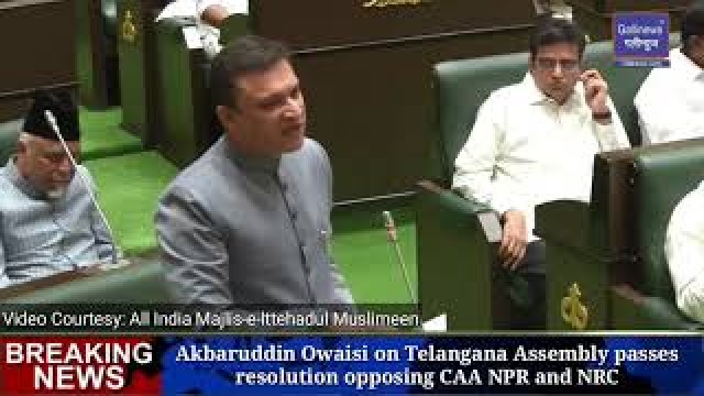 Akbaruddin Owaisi on Telangana Assembly passes resolution opposing CAA NPR and NRC