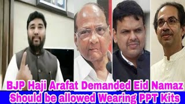 BJP Haji Arafat Demanded Eid Namaz Should be allowed Wearing PPT Kits
