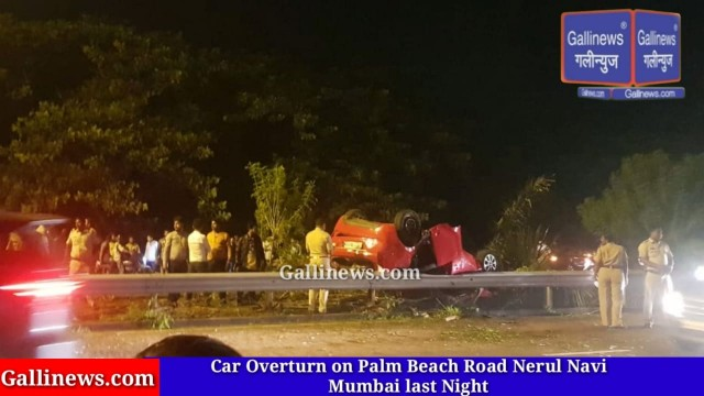 Car Overturn on Palm Beach Road Nerul Navi Mumbai last Night