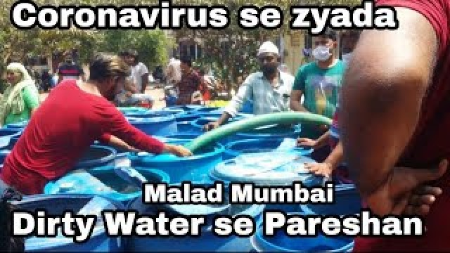Dirty Water & Paani ki Killat in Malwani Coronavirus se zyada log Gande paani se pareshan at Malad