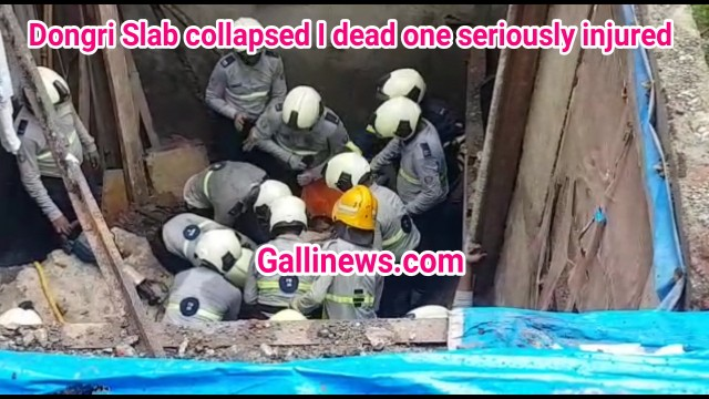 Dongri Slab collapsed I dead one seriously injured