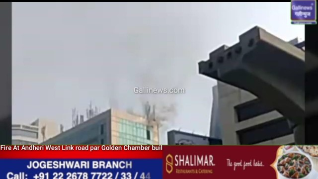 Fire At Andheri West Link road par Golden Chamber building opp Tanishq Showroom