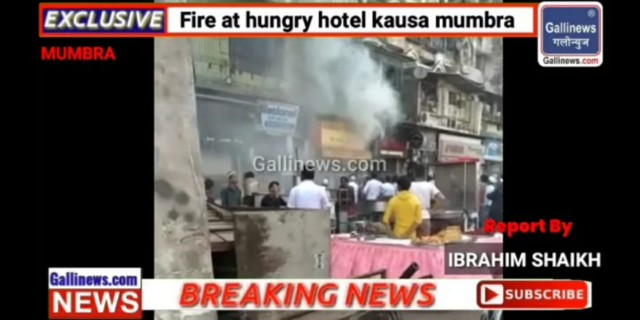 Fire At Hungry Hotel Opposite Shimla Park Kausa Mumbra