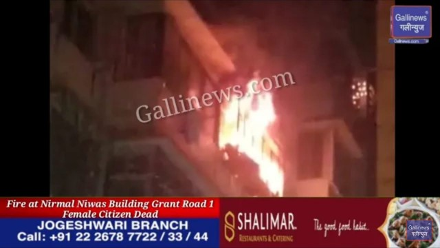 Fire at Nirmal Niwas Building Grant Road 1 Female Citizen Dead