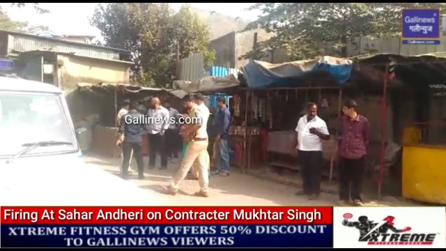 Firing At Sahar Andheri on Contracter Mukhtar Shaikh