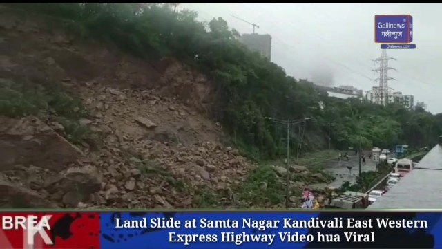 Land Slide at Samta Nagar Kandivali East Western Express Highway Video hua Viral