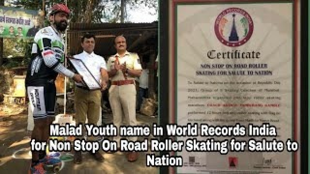 Malad Youth ne apna naam darj karaya World Records India main for Non Stop On Road Roller Kating for Salute to Nation