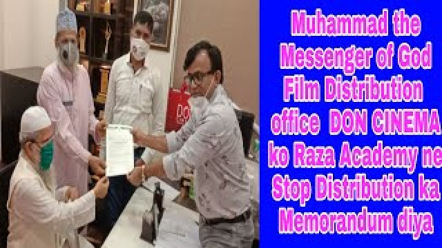 Muhammad the Messenger of God Film Distribution  office  DON CINEMA ko Raza Academy ne Stop Distribution ka Memorandum diya