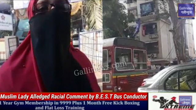Muslim Lady Alledged Racial Comment by BEST Bus Conductor