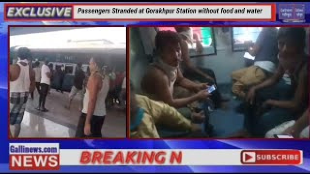 Passengers Stranded at Gorakhpur Station without Food and Water