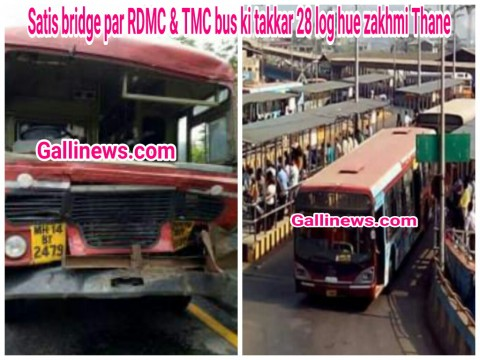 Satis bridge par RDMC & TMC bus ki takkar 28 log hue zakhmi Thane