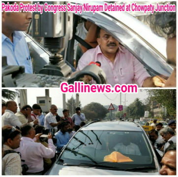 Pakoda Protest by Congress Sanjay Nirupam Detained at Chowpaty Junction