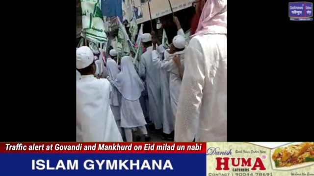 Traffic alert at Govandi and Mankhurd on Eid milad un nabi
