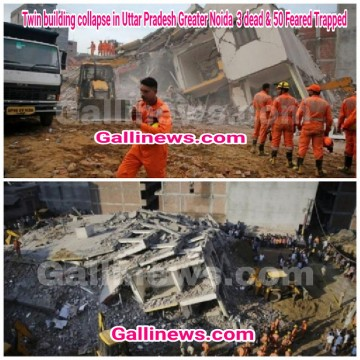 Twin building collapse in Uttar Pradesh Greater Noida  3 dead & 50 Feared Trapped