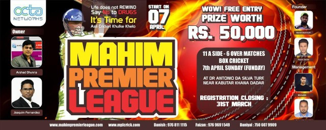 Mahim premier league biggest cricket league of Mahim sponsered by Octa Networks
