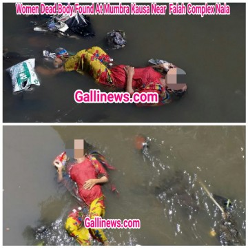 Women Dead Body Found At Mumbra Kausa Near  Falah Complex Nala .