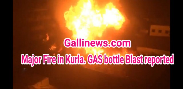 Major Fire in Kurla Gas Bottle Blast Reported