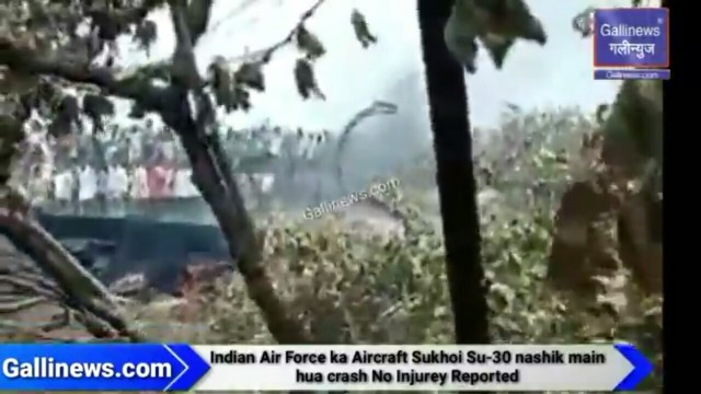 Indian Air Force ka Aircraft Sukhoi Su 30 nashik main hua crash No Injurey Reported