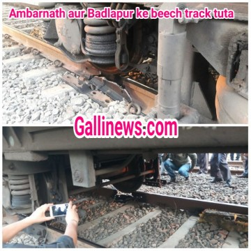 Rail Fracture between Badlapur and  Ambarnath Central Line Affected