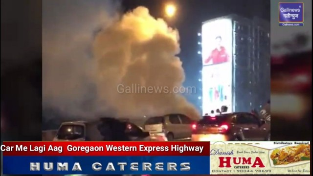 Car Me Lagi Aag Goregaon Western Express Highway