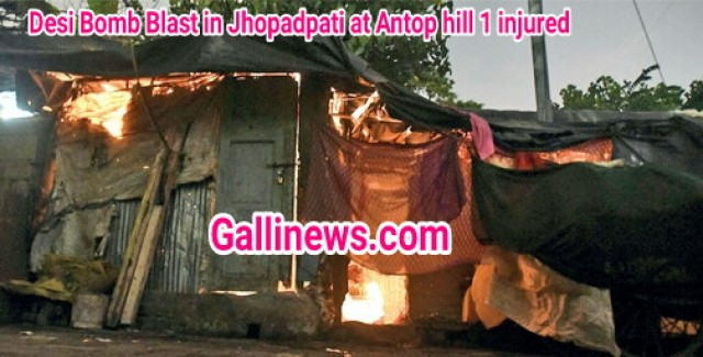 Desi Bomb Blast in Jhopadpati at Antop hill 1 injured investigation going on