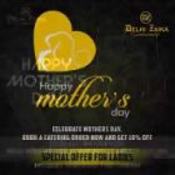20 per  Discount on Mother's Days by Delhi Zaika Group Restaurants