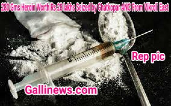 280 Gms Heroin Worth Rs 28 lakhs Seized by Ghatkopar ANC From Vikroli East