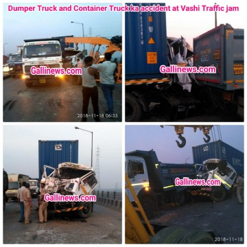 Dumper Truck and Container Truck ka accident at Vashi Traffic jam