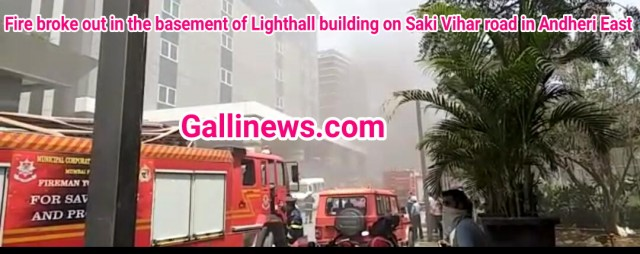 Fire broke out in the basement of Lighthall building on Saki Vihar road in Andheri East