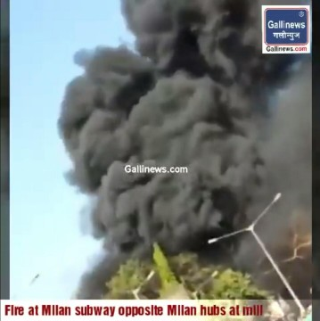 Fire at Milan subway opposite Milan hubs mall