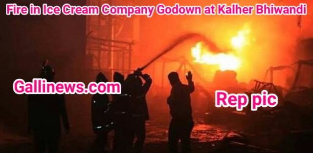 Fire in Ice Cream Company Godown at Kalher Bhiwandi
