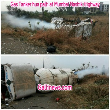 Gas Tanker hua palti at Mumbai Nashik Highway