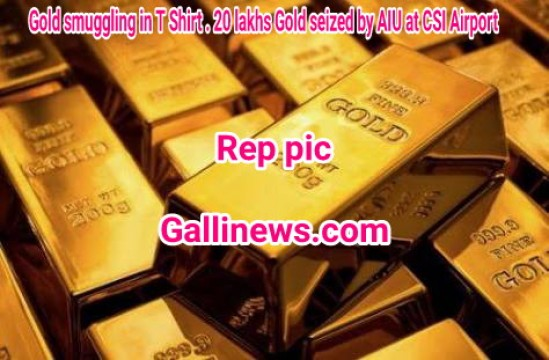 Gold smuggling in T Shirt  20 lakhs Gold seized by AIU at CSI Airport
