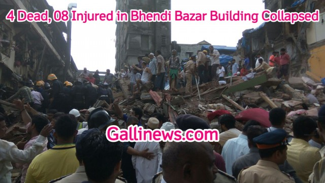 4 Dead 08 Injured in Bhendi Bazar Building Collapsed
