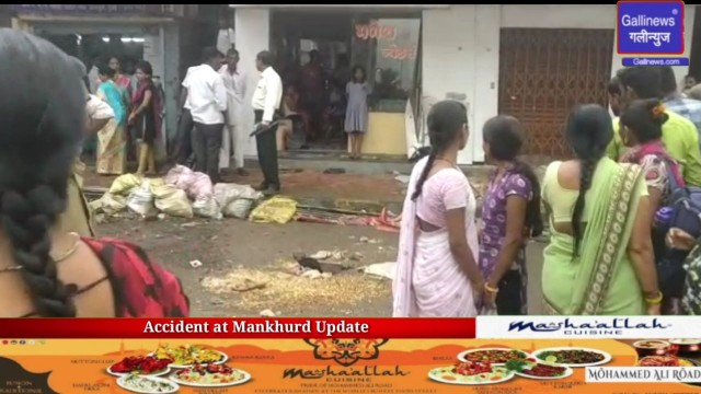 Accident at Mankhurd Update