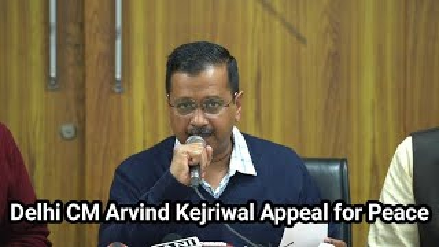 Arvind Kejriwal Appeal For Peace 7 Reportedly died in Delhi Riots