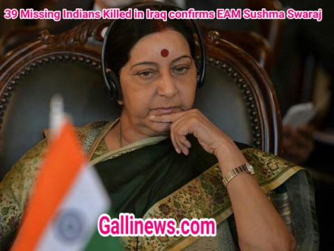 39 Missing Indians Killed in Iraq confirms EAM Sushma Swaraj