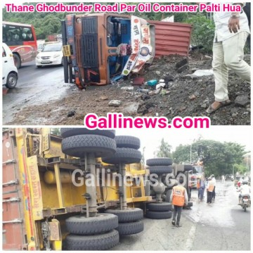 Thane Ghodbunder Road Par Oil Container Palti Hua