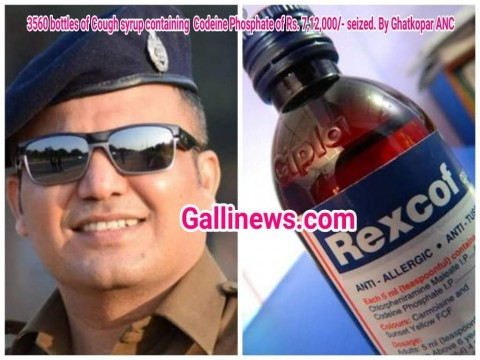 3560 bottles of Cough syrup containing Codeine Phosphate of Rs. 7,12,000/- are seized By Ghatkopar Anti Narcotics Cell