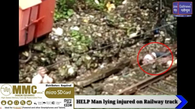 HELP Man lying Injured on Railway Track